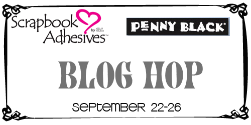 Blog Hop with Scrapbook Adhesives by 3L and Penny Black