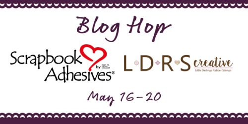 Blog Hop with Scrapbook Adhesives by 3L and Little Darlings Rubber Stamps
