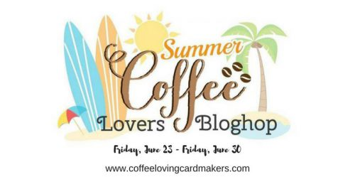 Coffee Lovers Blog Hop Summer 2017