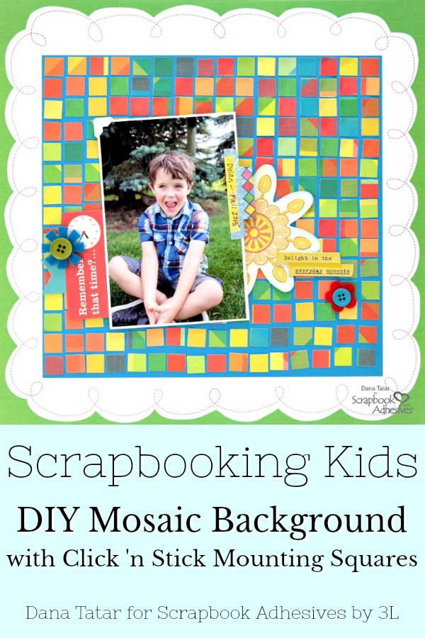 DIY Mosaic Background with Click 'n Stick by Dana Tatar for Scrapbook Adhesives by 3L Pinterest