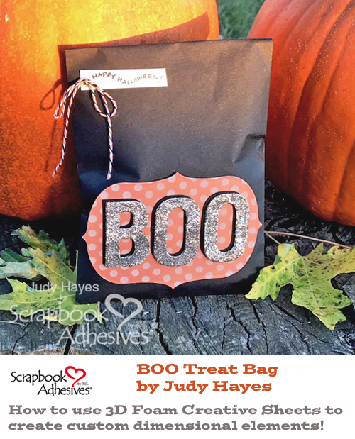 Pinterest BOO Treat Bag with 3D Foam Creative Sheets by Judy Hayes for Scrapbook Adhesives by 3L