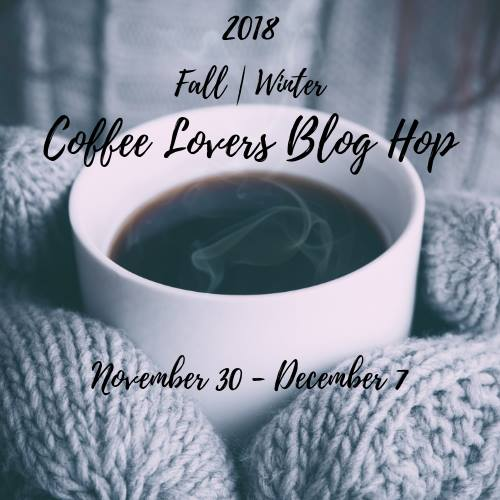 2018 Fall and Winter Coffee Lovers Blog Hop Nov 30 thru Dec 7 Logo