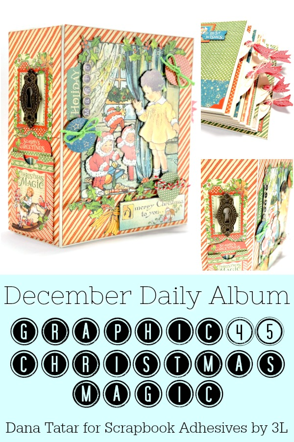 December Daily Holiday Album by Dana Tatar for Scrapbook Adhesives by 3L Christmas Inspiration Week with Graphic 45 Pinterest