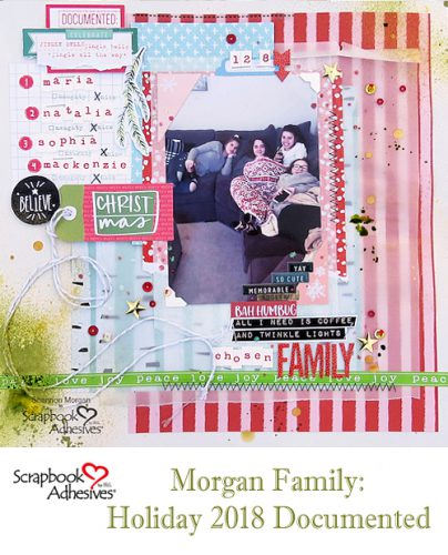 Morgan Family: Holiday 2018 Documented by Shannon Morgan for Scrapbook Adhesives by 3L Pinterest