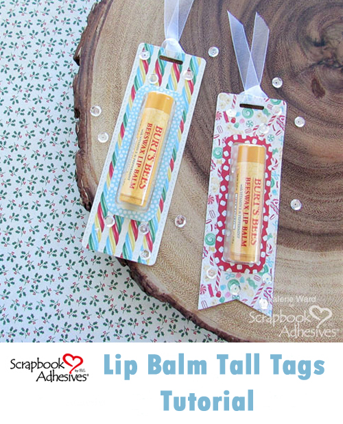 Lip Balm Tall Tags Tutorial by Valerie Ward for Scrapbook Adhesives by 3L Pinterest