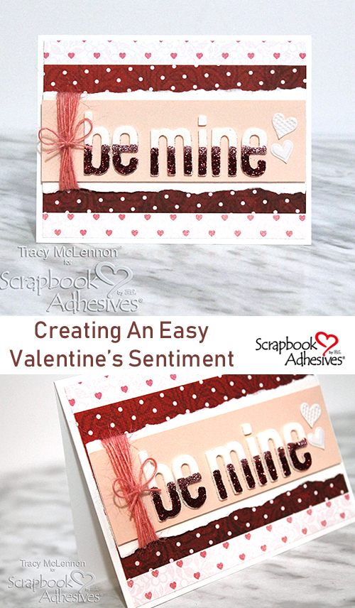 Creating an Easy Valentine's Sentiment by Tracy McLennon for Scrapbook Adhesives by 3L Pinterest
