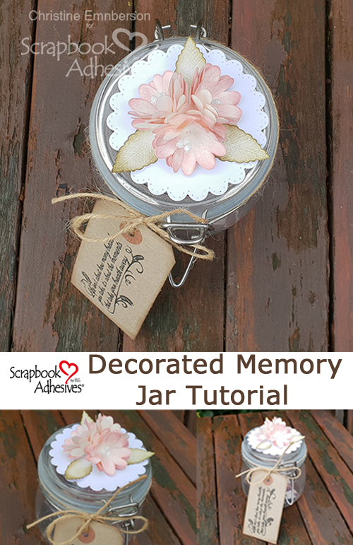 Decorated Memory Jar Tutorial by Christine Emberson for Scrapbook Adhesives by 3L Pinterest