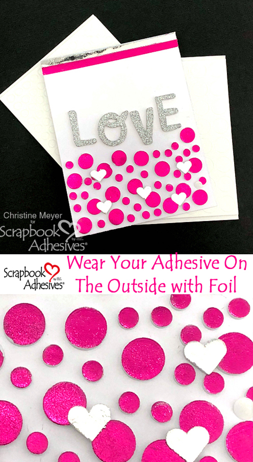 Valentine's Day Foiled Card by Christine Meyer for Scrapbook Adhesives by 3L Pinterest