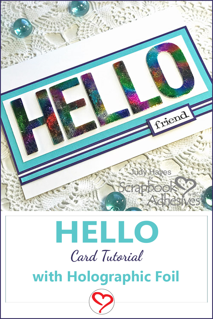 Hello card with Holographic Foil by Judy Hayes for Scrapbook Adhesives by 3L Pinterest