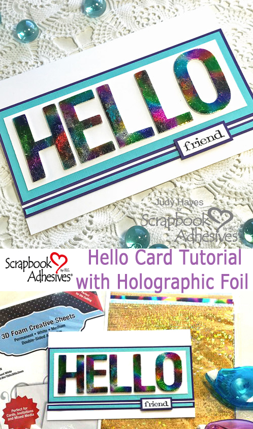 Hello Card Tutorial with Holographic Foil by Judy Hayes for Scrapbook Adhesives by 3L Pinterest