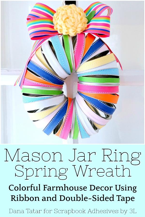 Mason Jar Ring Spring Ribbon Wreath by Dana Tatar for Scrapbook Adhesives by 3L Pinterest