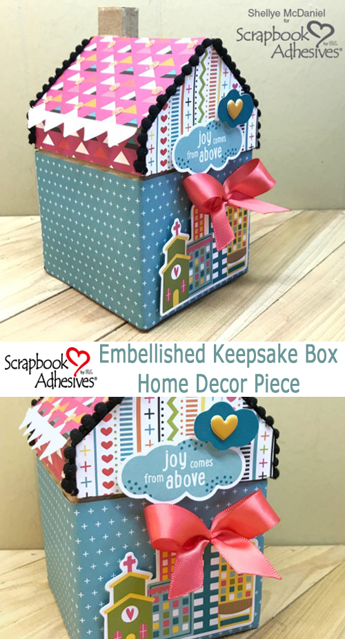 A House Is A Home Keepsake Box by Shellye McDaniel for Scrapbook Adhesives by 3L Pinterest