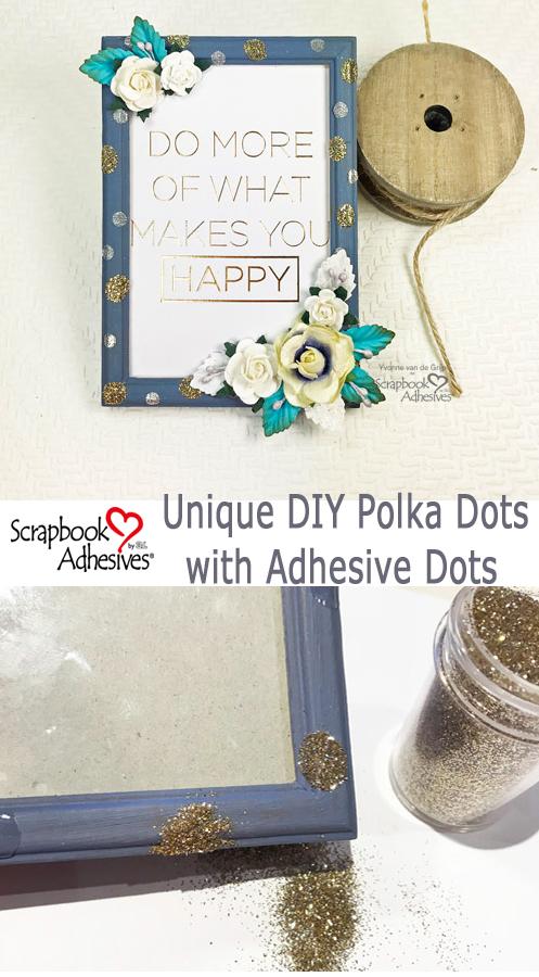 Unique DIY Polka Dot Photo Frame by Yvonne van de Grijp for Scrapbook Adhesives by 3L Pinterest