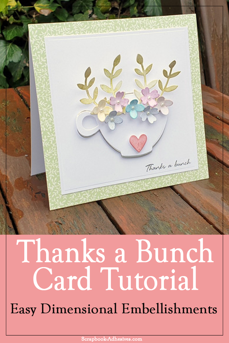 Thanks A Bunch Floral Tea Cup Tutorial with Coffee Lovers by Christine Emberson for Scrapbook Adhesives by3L Pinterest