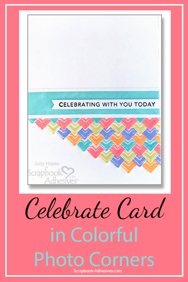 Celebrate Card in Colorful Corners by Judy Hayes for Scrapbook Adhesives by 3L Pinterest