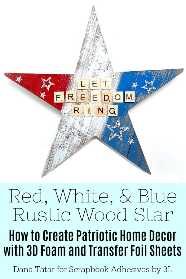 Patriotic Wood Star Tutorial by Dana Tatar for Scrapbook Adhesives by 3L Pinterest