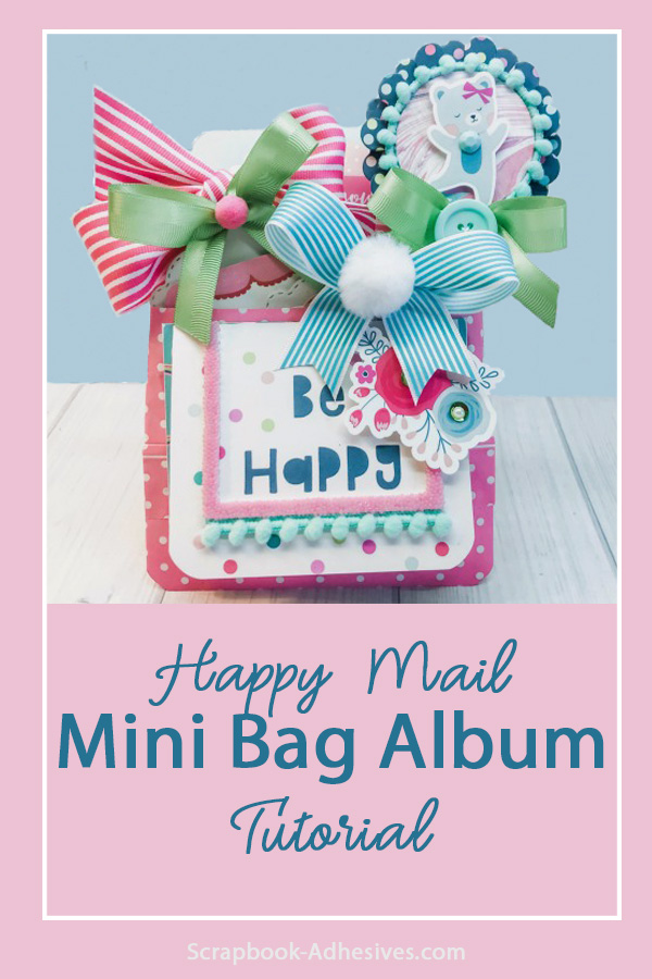 Happy Mail Mini Bag Album by Shellye McDaniel for Scrapbook Adhesives by 3L Pinterest