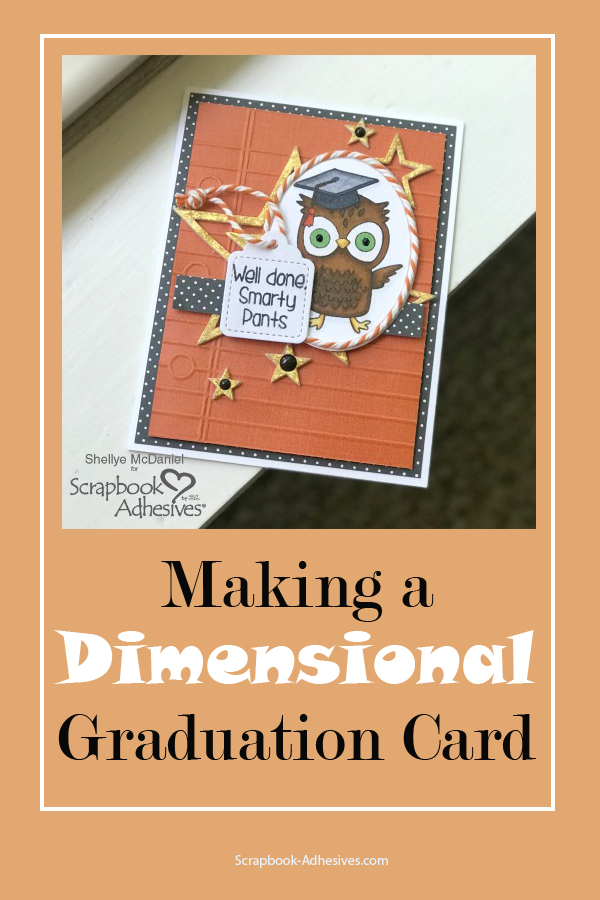 Well Done, Graduate Card! by Shellye McDaniel for Scrapbook Adhesives by 3L Pinterest