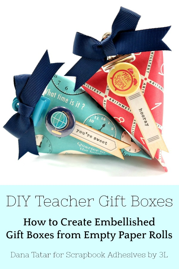 DIY Teacher Gift Boxes from Paper Rolls by Dana Tatar for Scrapbook Adhesives by 3L Pinterest