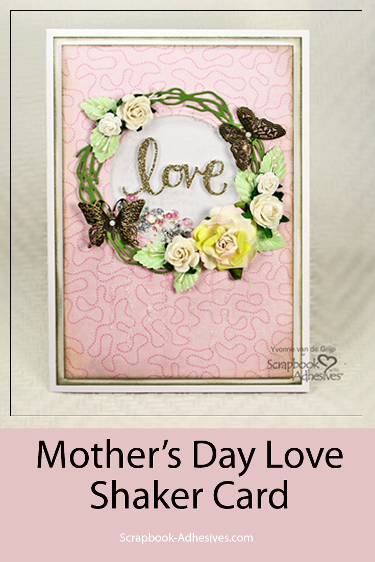 Mother's Day Love Shaker Card by Yvonne van de Grijp for Scrapbook Adhesives by 3L Pinterest