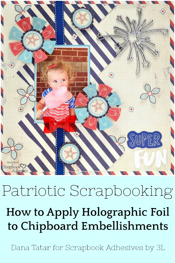 Patriotic Scrapbooking with Holographic Foil by Dana Tatar for Scrapbook Adhesives by 3L Pinterest