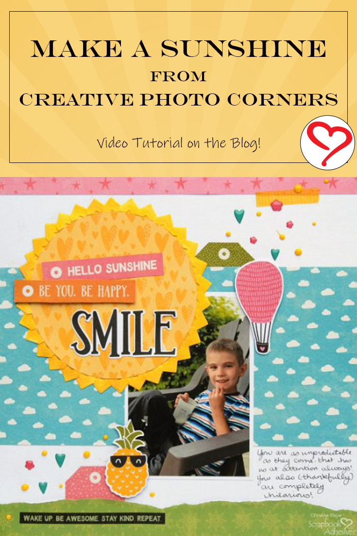 Creative Photo Corners as Sunshine Layout by Christine Meyer for Scrapbook Adhesives by 3L Pinterest
