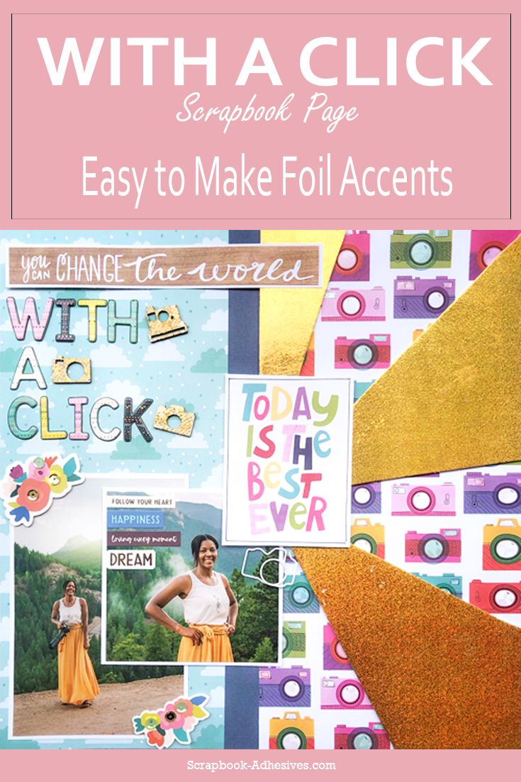 With a Click Scrapbook Page and DIY Foil Accents by Latrice Murphy for Scrapbook Adhesives by 3L