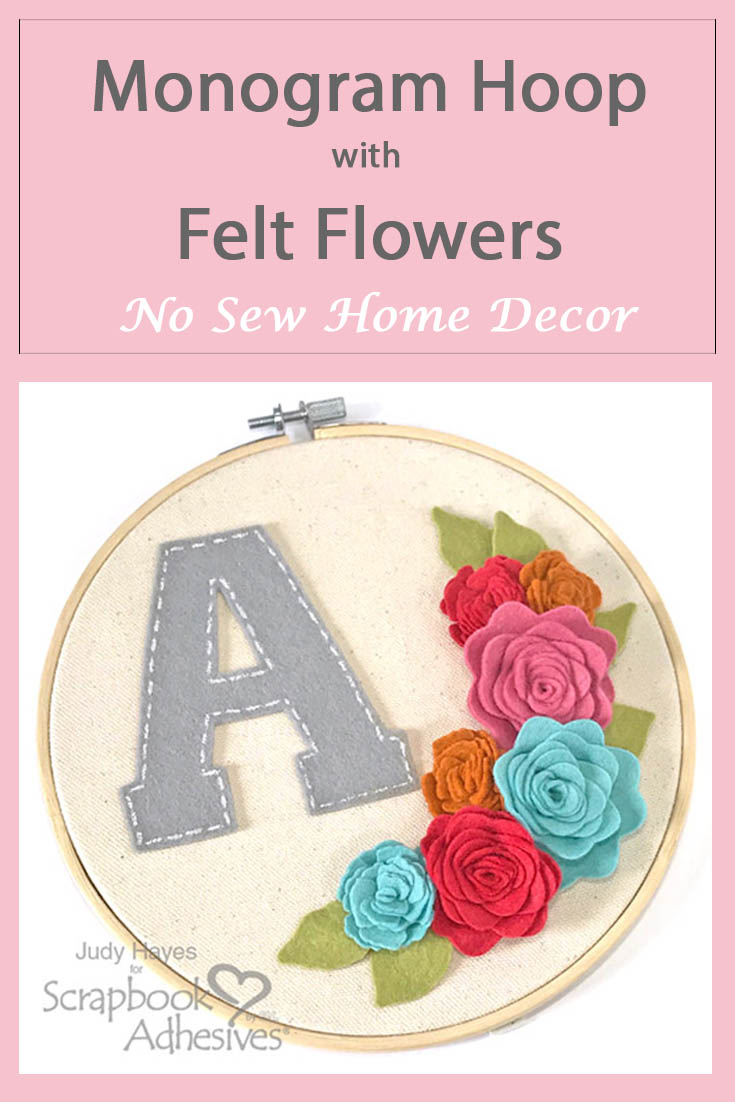 No Sew Monogram Hoop with Felt Flowers by Judy Hayes for Scrapbook Adhesives by 3L Pinterest Image