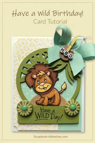 Have a Wild Birthday Card by Shellye McDaniel for Scrapbook Adhesives by 3L Pinterest Image