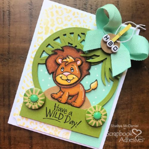 Have a Wild Birthday Card by Shellye McDaniel for Scrapbook Adhesives by 3L