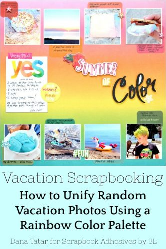 Vacation Scrapbooking with a Rainbow Palette by Dana Tatar for Scrapbook Adhesives by 3L Pinterest Image