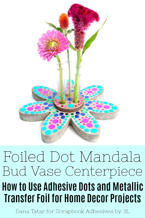 Foiled Dot Mandala Bud Vase Centerpiece Tutorial by Dana Tatar for Scrapbook Adhesives by 3L