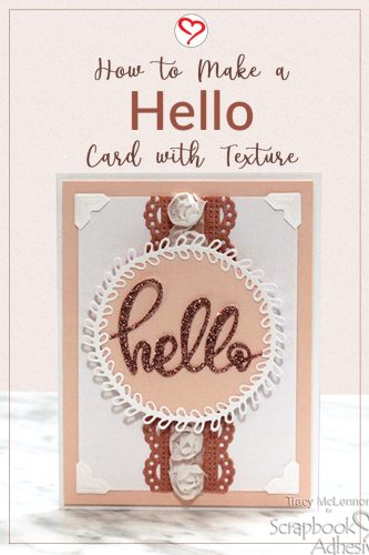 Hello Card with Texture by Tracy McLennon for Scrapbook Adhesives by 3L Pinterest Image