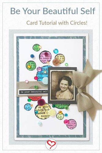 Be Your Beautiful Self Dotted Card with 3D Foam Circles by Yvonne van de Grijp for Scrapbook Adhesives by 3L Pinterest Image