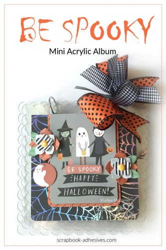 Be Spooky Acrylic Mini Album by Shellye McDaniel for Scrapbook Adhesives by 3L Pinterest