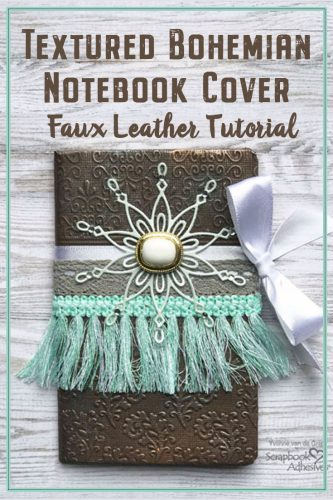DIY Textured Bohemian Notebook Cover by Yvonne van de Grijp for Scrapbook Adhesives by 3L Pinterest
