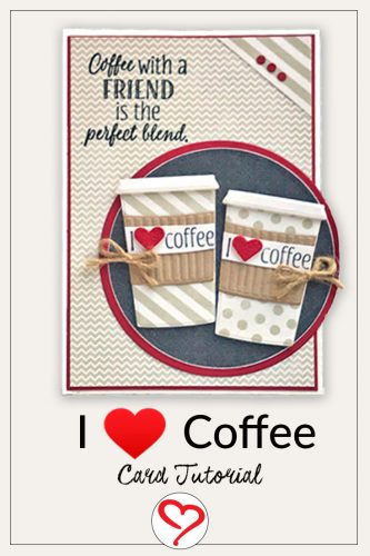 I Love Coffee Card by Judy Hayes for Scrapbook Adhesives by 3L - Pinterest
