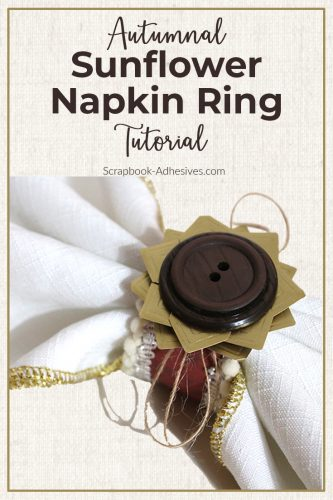 Autumnal Sunflower Napkin Ring Tutorial by Tracy McLennon for Scrapbook Adhesives by 3L- long