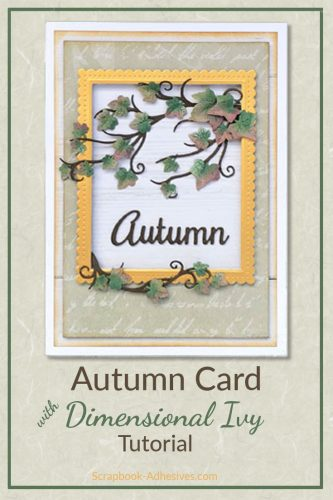 Autumn Card with Dimensional Ivy Tutorial by Yvonne van de Grijp for Scrapbook Adhesives by 3L - Long