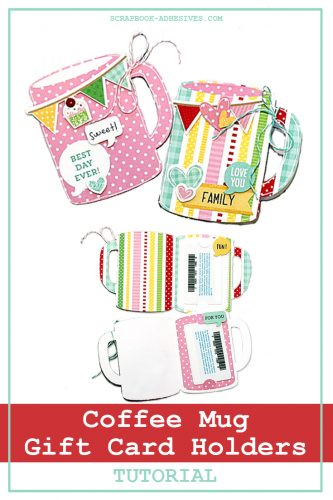 Coffee Mug Gift Card Holder Tutorial by Connie Mercer for Scrapbook Adhesives by 3L