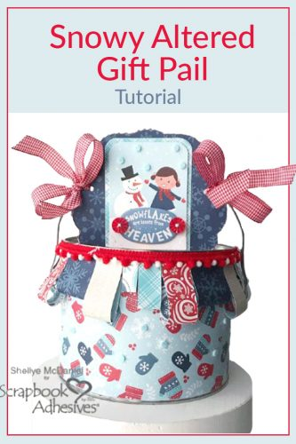 Snowy Altered Gift Pail by Shellye McDaniel for Scrapbook Adhesives by 3L