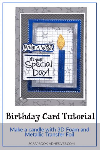 Foiled Candle Birthday Card by Judy Hayes for Scrapbook Adhesives by 3L