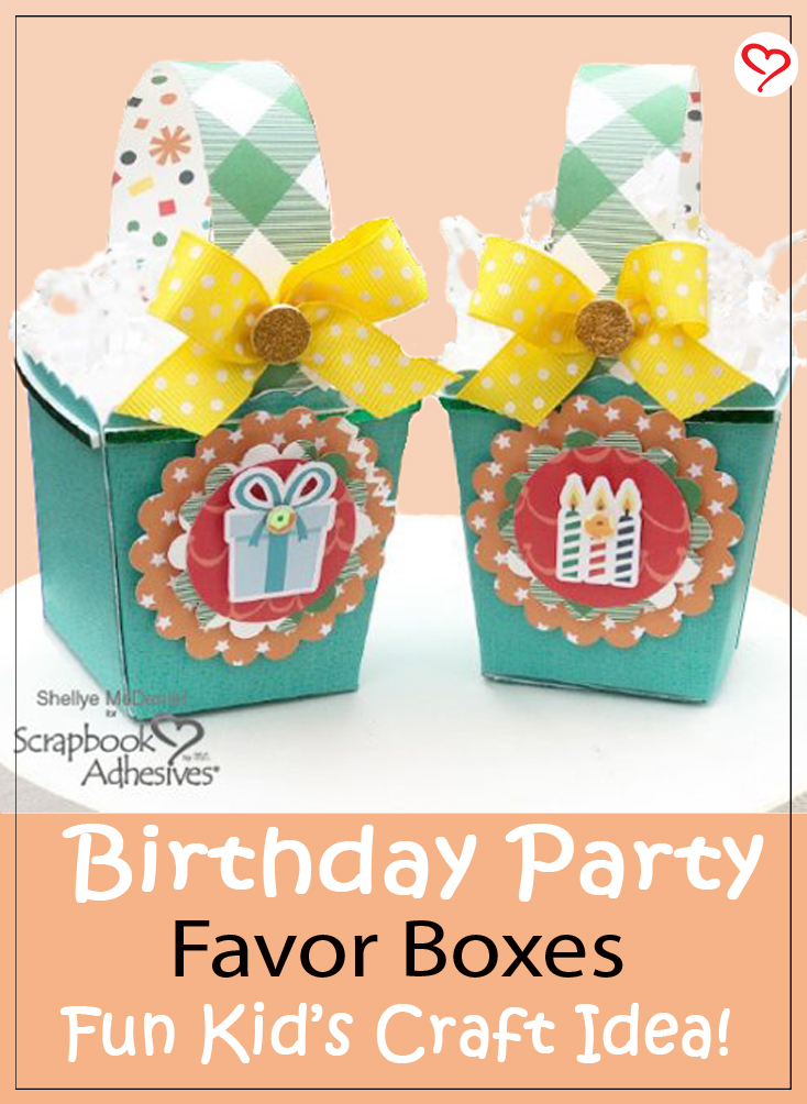 Birthday Party Favor Boxes by Shellye McDaniel for Scrapbook Adhesives by 3L Pinterest