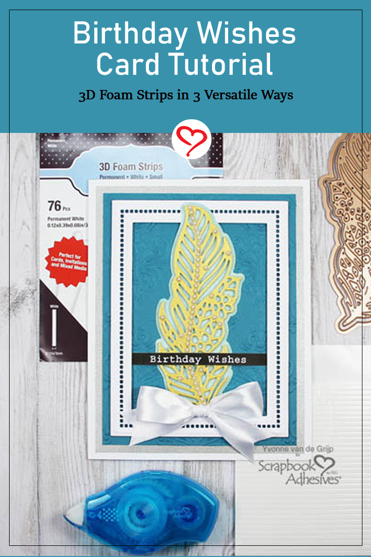 Birthday Wishes Card Tutorial by Yvonne van de Grijp for Scrapbook Adhesives by 3L Pinterest