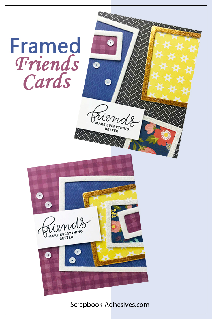 Framed Friends Fun Cards Tutorial by Teri Anderson for Scrapbook Adhesives by 3L Pinterest