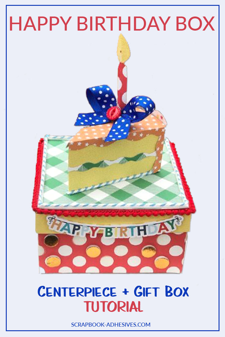 Birthday Box Centerpiece by Shellye McDaniel for Scrapbook Adhesives by 3L
