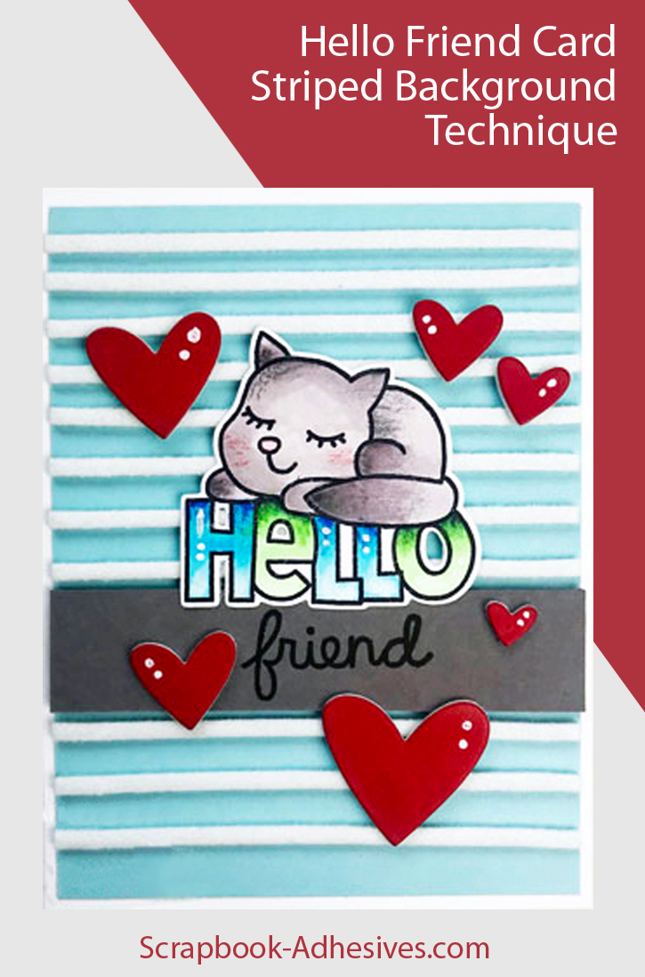Hello Friend Striped Background Technique by Teri Anderson for Scrapbook Adhesives by 3L Pinterest Image