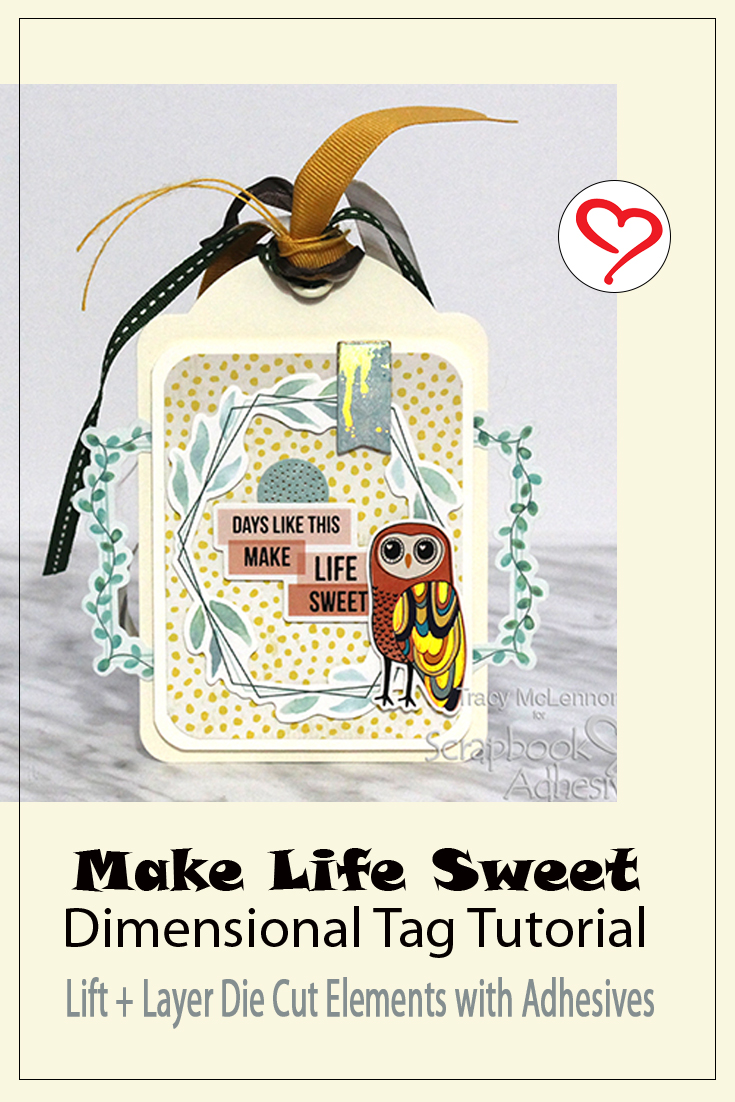 Make Life Sweet Dimensional Tag by Tracy McLennon for Scrapbook Adhesives by 3L Pinterest
