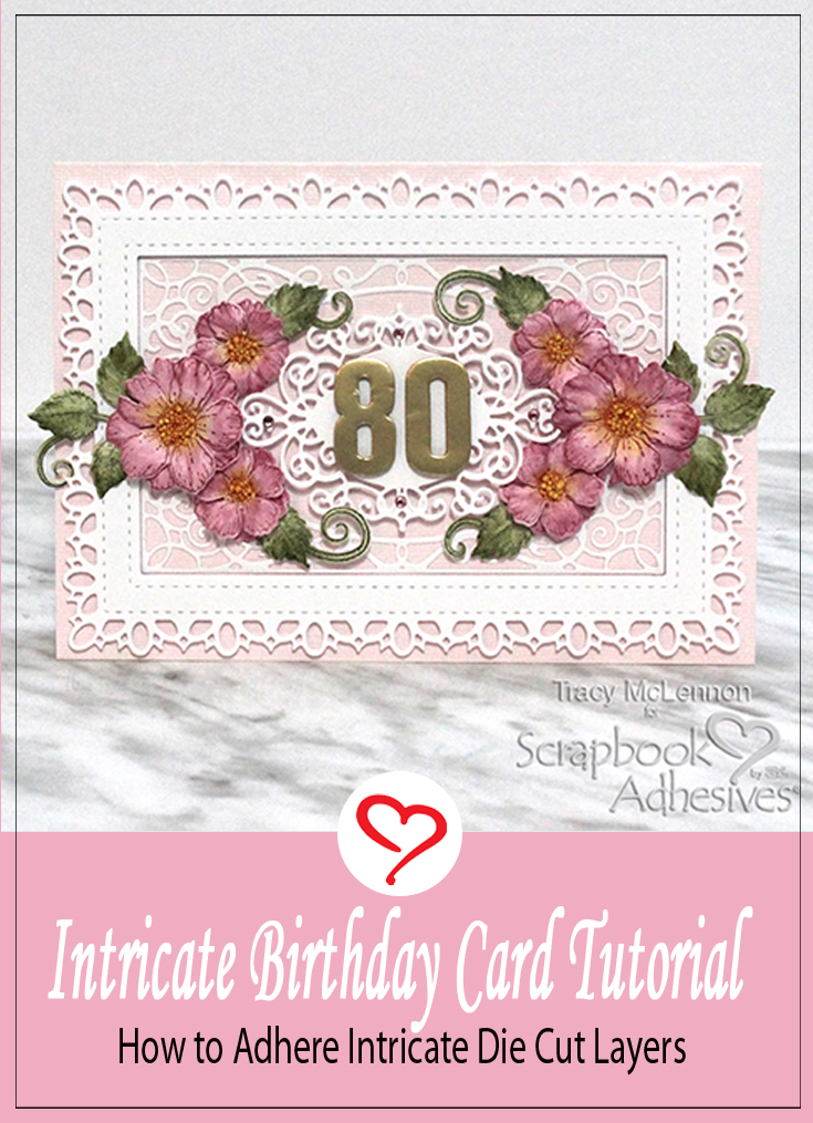 Intricate 80th Birthday Card Tutorial by Tracy McLennon for Scrapbook Adhesives by 3L Pinterest