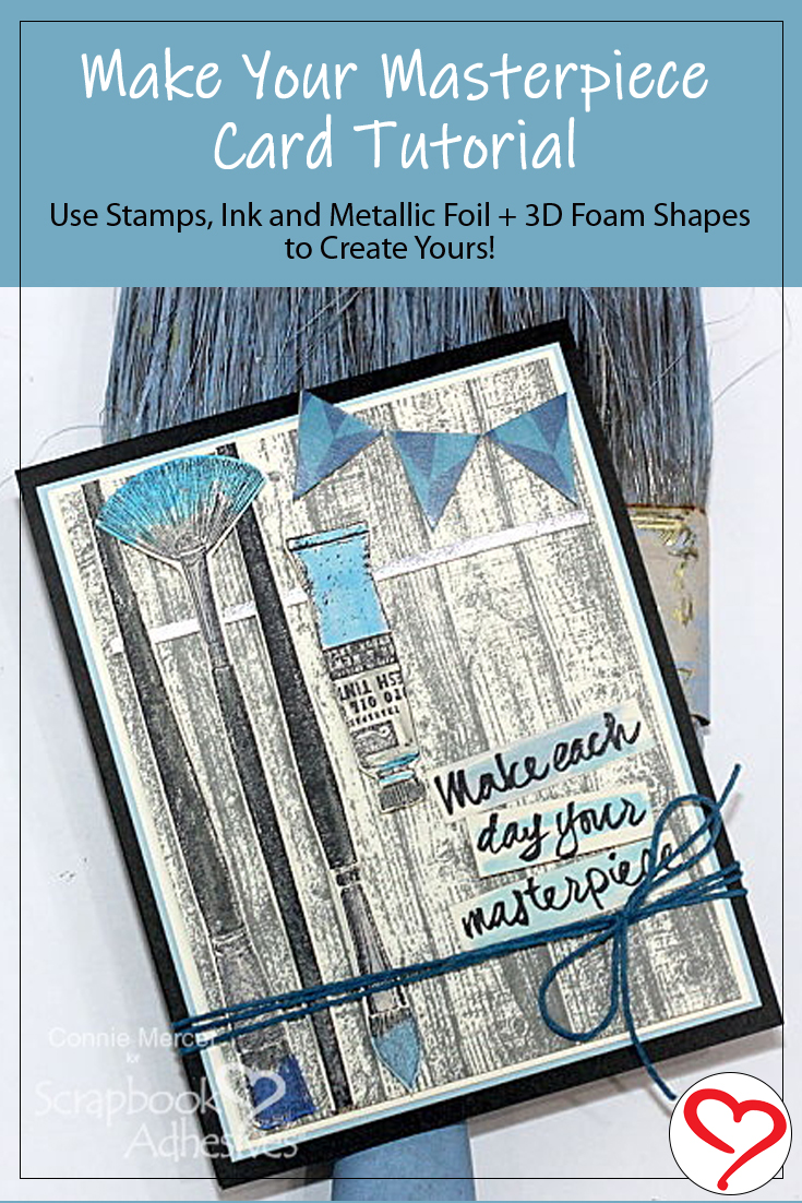Make Your Masterpiece Card Tutorial by Connie Mercer for Scrapbook Adhesives by 3L Pinterest